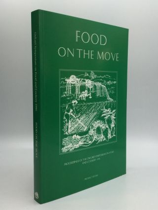 FOOD ON THE MOVE: Proceedings of the Oxford Symposium on Food and Cookery 1996. Harlan Walker