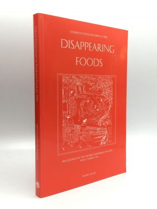 DISAPPEARING FOODS: Proceedings of the Oxford Symposium on Food and Cookery 1994. Harlan Walker
