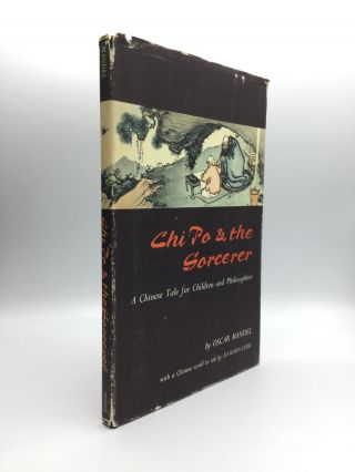 CHI PO AND THE SORCERER: A Chinese Tale for Children and Philosophers. Oscar Mandel