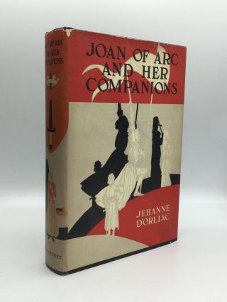 JOAN OF ARC AND HER COMPANIONS: Authorized Translation from the French by Elisabeth Abbott....