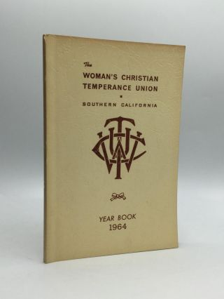 THE WOMAN'S CHRISTIAN TEMPERANCE UNION OF SOUTHERN CALIFORNIA: Year Book 1964. Zola M. Meek