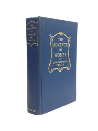THE ADVANCE OF WOMAN: From the Earliest Times to the Present. Jane Johnstone Christie