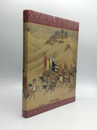 THE SILK ROAD: Two Thousand Years in the Heart of Asia. Frances Wood