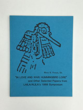 """IN LOVE AND WAR: HUMMINGBIRD LORE"" and Other Selected Papers from LAILA/ALILA's 1988 Symposium...."