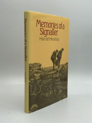 MEMORIES OF A SIGNALLER: The First World War, 1914-1919. Harold Hinckfuss