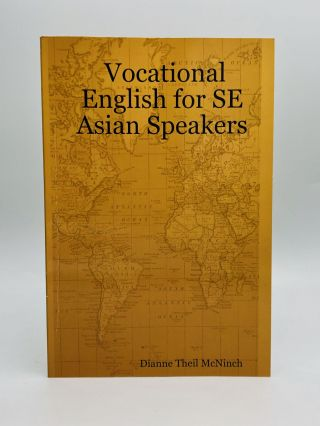 VOCATIONAL ENGLISH FOR SE ASIAN SPEAKERS. Dianne Theil McNinch
