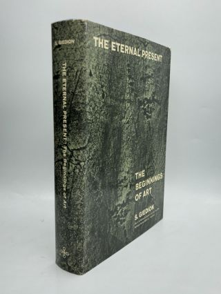 THE ETERNAL PRESENT, Volume I: The Beginnings of Art. S. Giedion
