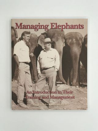MANAGING ELEPHANTS: An Introduction to Their Training and Management. Alan Roocroft, Donald...