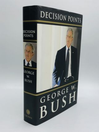 DECISION POINTS. George W. Bush