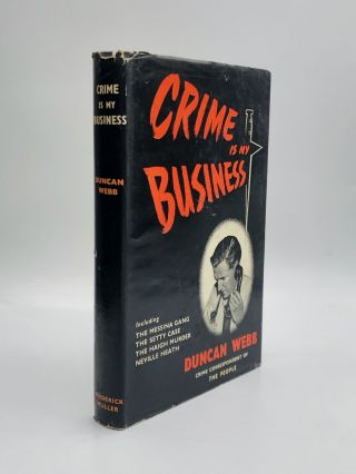 CRIME IS MY BUSINESS. Duncan Webb