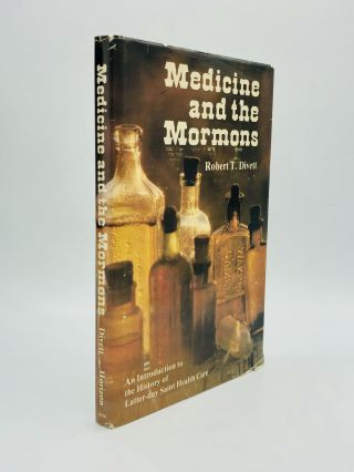 MEDICINE AND THE MORMONS: An Introduction to the History of Latter-day Saint Health Care. Robert...