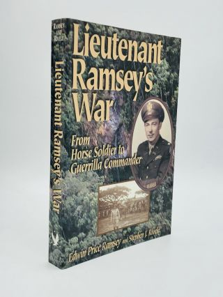 LIEUTENANT RAMSEY'S WAR: From Horse Soldier to Guerrilla Commander. Edwin Price Ramsey, Stephen...
