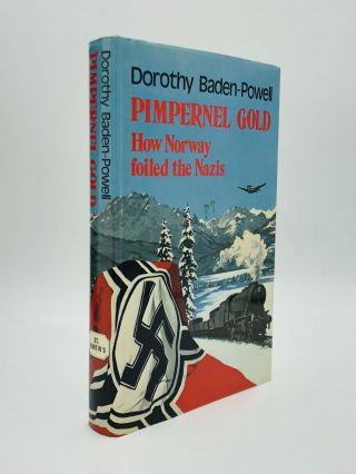 PIMPERNEL GOLD: How Norway Foiled the Nazis. Dorothy Baden-Powell