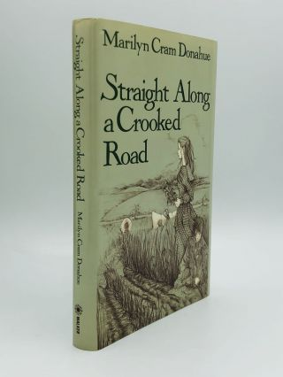 STRAIGHT ALONG A CROOKED ROAD. Marilyn Cram Donahue