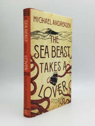 THE SEA BEAST TAKES A LOVER: Stories. Michael Andreasen