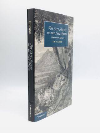 THE LATE POETRY OF THE LAKE POETS: Romanticism Revised. Tim Fulford
