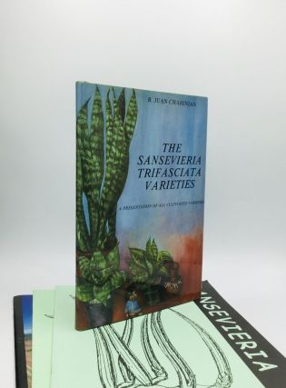 THE SANSEVIERIA TRIFASCIATA VARIETIES: A Presentation of All Cultivated Varieties. B. Juan Chahinian