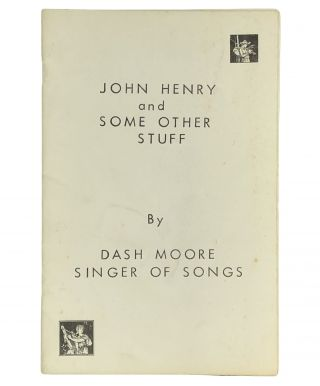 JOHN HENRY AND SOME OTHER STUFF. Dash Moore