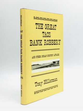 THE GREAT TAOS BANK ROBBERY and Other Indian Country Affairs. Tony Hillerman