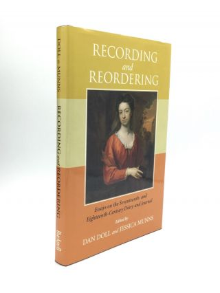 RECORDING AND REORDERING: Essays on the Seventeenth- and Eighteenth-Century Diary and Journal....