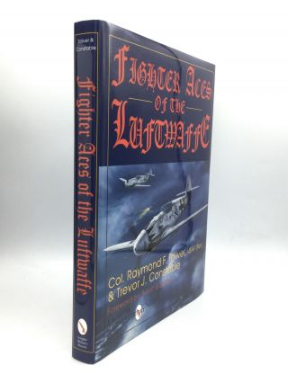 FIGHTER ACES OF THE LUFTWAFFE. Colonel Raymond F. Toliver, USAF, Trevor J. Constable