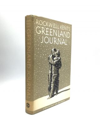 ROCKWELL KENT'S GREENLAND JOURNAL. Rockwell Kent