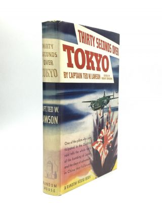 THIRTY SECONDS OVER TOKYO. Captain Ted W. Lawson