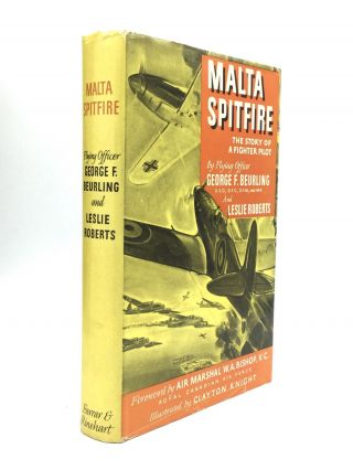 MALTA SPITFIRE: The Story of a Fighter Pilot. George F. Beurling, Leslie Roberts