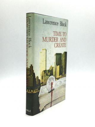 TIME TO MURDER AND CREATE. Lawrence Block