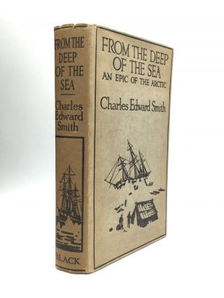 FROM THE DEEP OF THE SEA: Being the Diary of the Late Charles Edward Smith, M.R.C.S., Surgeon of...