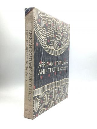 AFRICAN COSTUMES AND TEXTILES: From the Berbers to the Zulus. Anne-Marie Bouttiaux