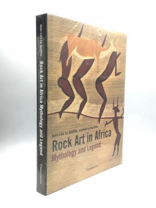 ROCK ART IN AFRICA: Mythology and Legend. Jean-Loic Le Quellec