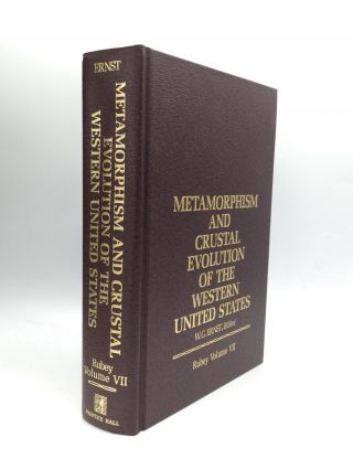 METAMORPHISM AND CRUSTAL EVOLUTION OF THE WESTERN UNITED STATES. W. G. Ernst