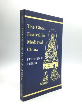 THE GHOST FESTIVAL IN MEDIEVAL CHINA. Stephen F. Teiser