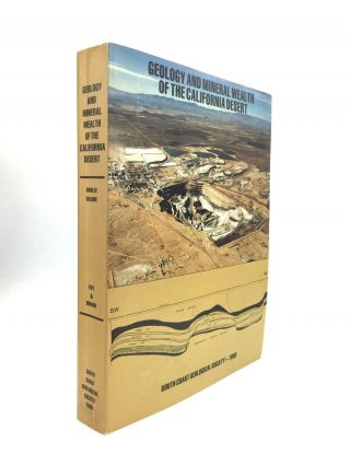 GEOLOGY AND MINERAL WEALTH OF THE CALIFORNIA DESERT: Dibblee Volume. Donald L. Fife, Arthur R. Brown