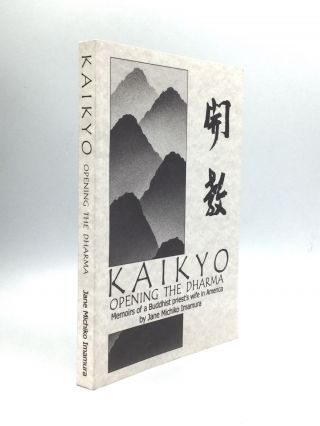 KAIKYO: Opening the Dharma, Memoirs of a Buddhist Priest's Wife in America. Jane Michiko Imamura