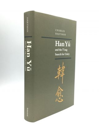 HAN YU AND THE T'ANG SEARCH FOR UNITY. Charles Hartman