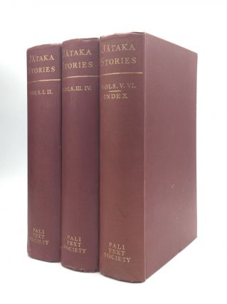 THE JATAKA or Stories of the Buddha's Former Births: Translated from the Pali by Various Hands....