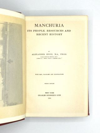 MANCHURIA: Its People, Resources and Recent History