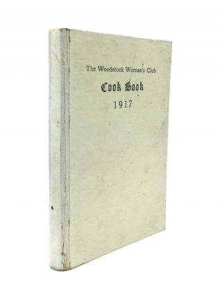 THE WOODSTOCK WOMAN'S CLUB COOK BOOK. The Woodstock Woman's Club