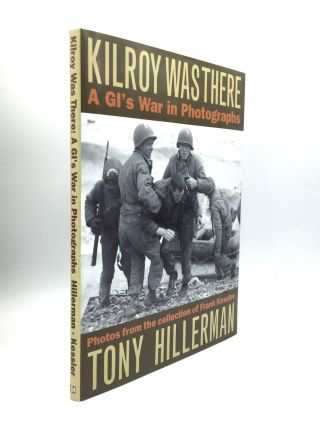KILROY WAS THERE: A GI's War in Photographs – Photos from the collection of Frank Kessler....