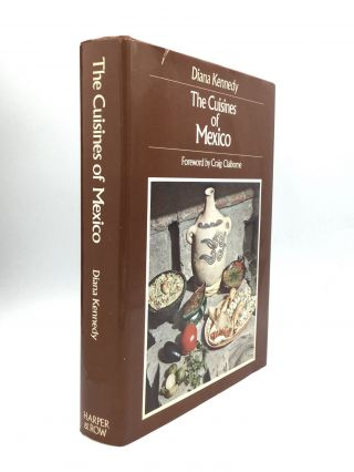 THE CUISINES OF MEXICO: Foreword by Craig Claiborne. Diana Southwood Kennedy