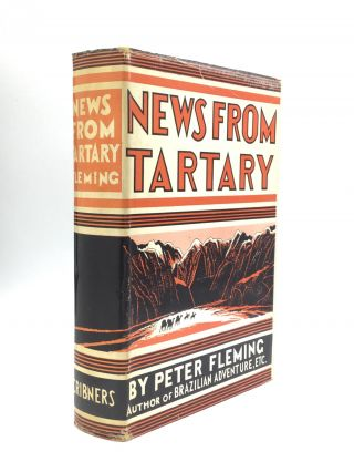 NEWS FROM TARTARY: A Journey from Peking to Kashmir. Peter Fleming