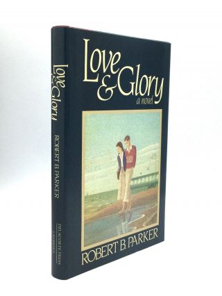 LOVE AND GLORY. Robert B. Parker