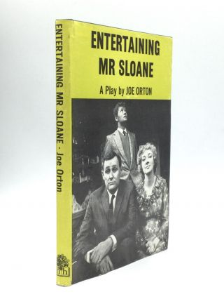 ENTERTAINING MR SLOANE: A Comedy. Joe Orton