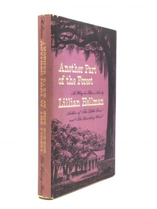 ANOTHER PART OF THE FOREST: A Play in Three Acts. Lillian Hellman
