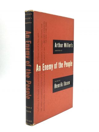 AN ENEMY OF THE PEOPLE: Arthur Miller's Adaptation of the Play by Henrik Ibsen. Arthur Miller