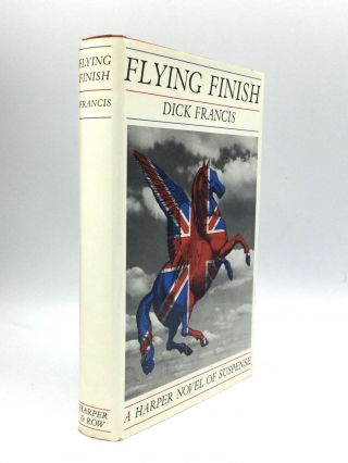 FLYING FINISH. Dick Francis