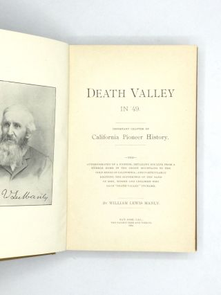 """DEATH VALLEY IN '49. Important Chapter of California Pioneer History. The Autobiography of a Pioneer, Detailing His Life from a Humble Home in the Green Mountains to the Gold Mines of California; and Particularly Reciting the Sufferings of the Band of Men, Women, and Children Who Gave """"Death Valley"""" Its Name."""